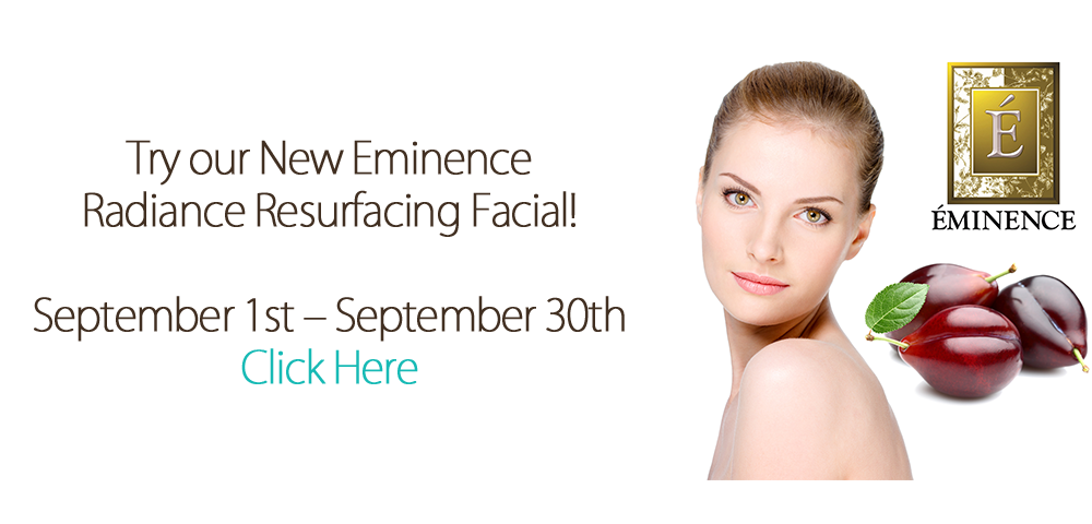 Try our new Eminence Radiance Resurfacing Facial in September